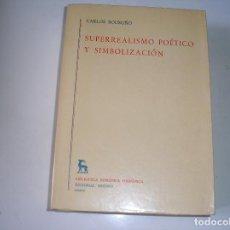 Libros de segunda mano: SUPERREALISMO POÉTICO Y SIMBOLIZACIÓN.- CARLOS BOUSOÑO,. GREDOS, 1979, 1ª EDIC.. Lote 125958251