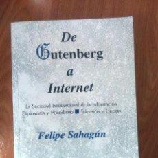 Libros de segunda mano: DE GUTENBERG A INTERNET - FELIPE SAHAGÚN - ED EIC 1998 - RÚSTICA. Lote 126021107