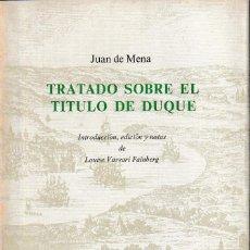Libros de segunda mano: TRATADO SOBRE EL TÍTULO DE DUQUE (JUAN DE MENA. ED. DE L. VASVARI 1976) SIN USAR. Lote 126048135