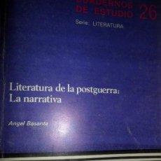 Libros de segunda mano: LITERATURA DE LA POSTGUERRA: LA NARRATIVA, ÁNGEL BASANTA. Lote 148167865