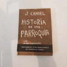 Libros de segunda mano: HISTORIA DE UNA PARROQUIA- F. CANDEL . 1971. Lote 126054287