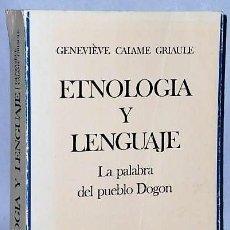 Libros de segunda mano: ETNOLOGÍA Y LENGUAJE. LA PALABRA DEL PUEBLO DOGON.. Lote 126073067