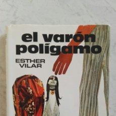Libros de segunda mano: EL VARÓN POLÍGAMO ESTHER VILAR. Lote 173029474