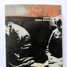 Libros de segunda mano: LA INSTITUCIÓN EN LA PICOTA. FRANCO BASAGLIA, FRANCA BASAGLIA ONGARO. ED. ENCUADRE 1ª EDICIÓN 1974. . Lote 126310195