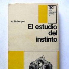 Libros de segunda mano: EL ESTUDIO DEL INSTINTO. N. TINBERGEN. EDITORIAL SIGLO XXI 1969. ILUSTRADO. 243 PAGS.. Lote 126347027