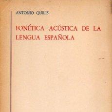 Libros de segunda mano: QUILIS : FONÉTICA ACÚSTICA DE LA LENGUA ESPAÑOLA (GREDOS, 1981). Lote 126411199