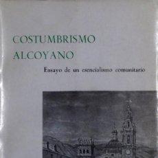 Libros de segunda mano: COSTUMBRISMO ALCOYANO (ENSAYO DE UN ESENCIALISMO COMUNITARIO) - JORDI VALOR Y SERRA. Lote 126503131