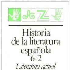 Libros de segunda mano: HISTORIA DE LA LITERATURA ESPAÑOLA 6/2. LITERATURA ACTUAL, DE SANTOS SANZ VILLANUEVA. Lote 127313320