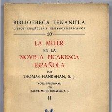 Libros de segunda mano: HANRAHAN, THOMAS. LA MUJER EN LA NOVELA PICARESCA ESPAÑOLA. II: LAS PÍCARAS: JUSTINA... 1967.. Lote 127318043