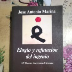 Libros de segunda mano: ELOGIO Y REFUTACIÓN DEL INGENIO - JOSÉ ANTONIO MARINA. Lote 127766063