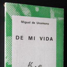 Libros de segunda mano: DE MI VIDA. MIGUEL DE UNAMUNO. . Lote 127918451
