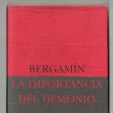 Libros de segunda mano: JOSÉ BERGAMÍN. LA DECADENCIA DEL ANALFABETISMO. LA IMPORTANCIA DEL DEMONIO. SIRUELA.. Lote 143281917