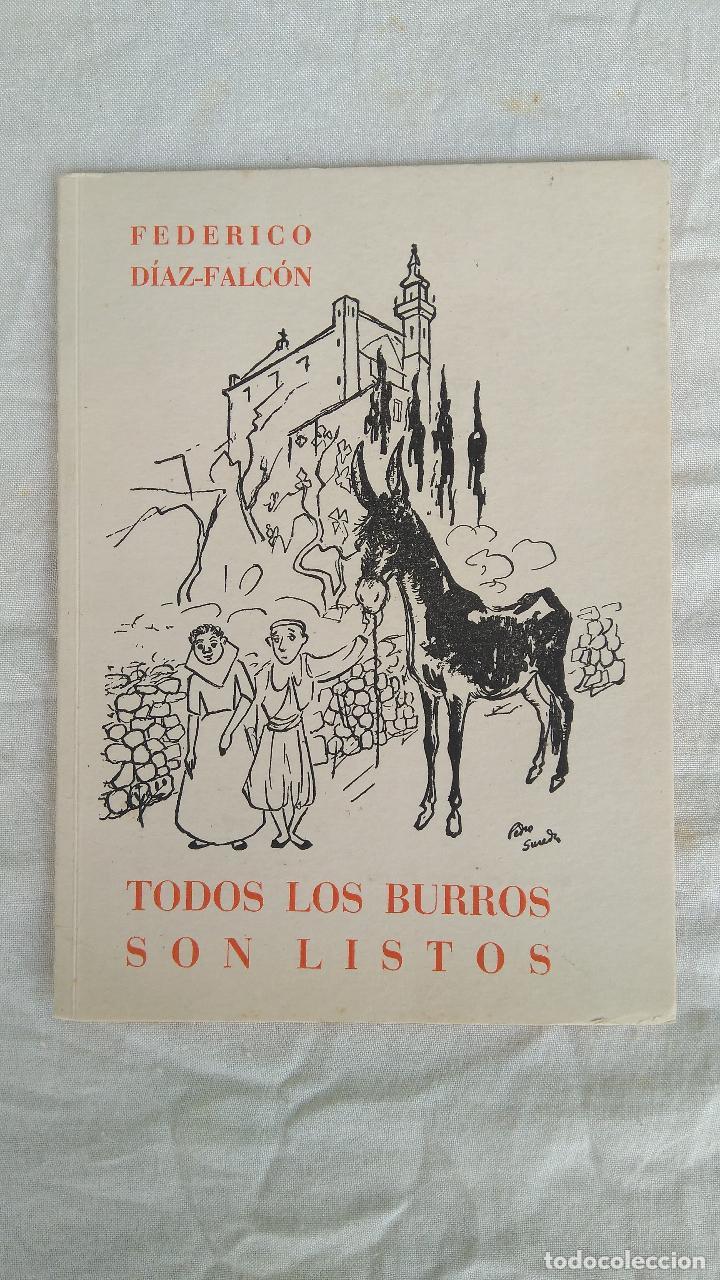 TODOS LOS BURROS SON LISTOS (Libros de Segunda Mano (posteriores a 1936) - Literatura - Ensayo)