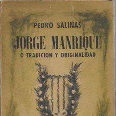 Libros de segunda mano: JORGE MANRIQUE O TRADICIÓN Y ORIGINALIDAD / PEDRO SALINAS. 1A. ED. BS AS : SUDAMERICANA, 1947. 21X14. Lote 128562063