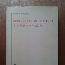 Libros de segunda mano: SUPERREALISMO POETICO Y SIMBOLIZACION, CARLOS BOUSOÑO BIBLIOTECA ROMANICA HISPANICA EDITORIAL GREDOS. Lote 128634819