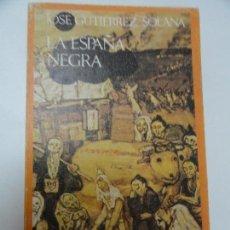 Libros de segunda mano: LA ESPAÑA NEGRA - JOSÉ GUTIÉRREZ SOLANA. Lote 129077003