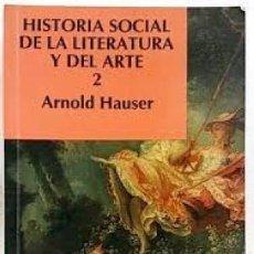 Libros de segunda mano: HISTORIA SOCIAL DE LA LITERATURA Y DEL ARTE 2. ARNOLD HAUSER. Lote 129166863