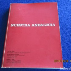 Libros de segunda mano: NUESTRA ANDALUCIA VV.AA. EDITADO POR LA COMPAÑIA SEVILLANA DE ELECTRICIDAD 1970.. Lote 129345755