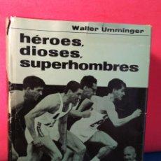 Libros de segunda mano: HÉROES, DIOSES, SUPERHOMBRES, LA PROEZA A TRAVÉS DE LOS TIEMPOS - PRIMERA EDICIÓN, 1964, AYMÁ. Lote 130091734