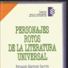 Libros de segunda mano: PERSONAJES ROTOS DE LA LITERATURA UNIVERSAL. AA.VV. ESCUELA LIBRE EDITORIAL. Lote 130115987
