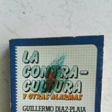 Libros de segunda mano: LA CONTRA-CULTURA Y OTRAS ALARMAS GUILLERMO DIAZ-PLAJA. Lote 130126578