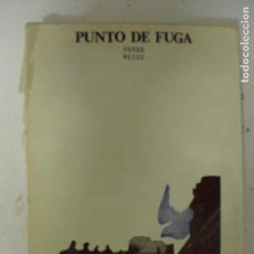 Libros de segunda mano: PUNTO DE FUGA PETER WEISS PUBLICADO POR LUMEN (1970) 268PP. Lote 131085104