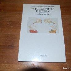 Libros de segunda mano: ENTRE MENTIRA E IRONÍA. UMBERTO ECO. EDITORIAL LUMEN. Lote 131406138
