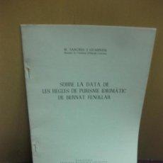 Libros de segunda mano: SOBRE LA DATA DE LES REGLES DE PURISME IDIOMATIC DE BERNAT FENOLLAR. M. SANCHIS I GUARNER.. Lote 131911246