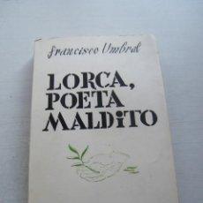 Libros de segunda mano: LORCA, POETA MALDITO - FRANCISCO UMBRAL - EDITORIAL BIBLIOTECA NUEVA - MADRID (1968). Lote 132007506
