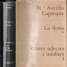 Libros de segunda mano: MARIA AURÈLIA CAPMANY : LA DONA - PRÒLEG D'EDUARDO HARO TECGLEN (DOPESA, 1975) CATALÁN. Lote 132569010