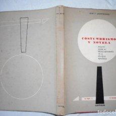 Libros de segunda mano: COSTUMBRISMO Y NOVELA. ENSAYO SOBRE EL REDESCUBRIMIENTO DE LA REALIDAD ESPAÑOLA RTY90005. Lote 132877474