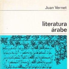 Libros de segunda mano: JUAN VERNET. LITERATURA ÁRABE. NUEVA COLECCIÓN LABOR, BARCELONA 1968.. Lote 133029318