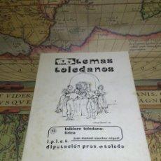 Libros de segunda mano: TEMAS TOLEDANOS 13. FOLKLORE TOLEDANO- LIRICA J.M. SANCHEZ MIGUEL . Lote 133131074