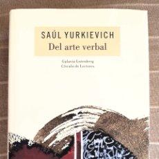 Libros de segunda mano: DEL ARTE VERBAL. SAÚL YURKIEVICH. Lote 133368273