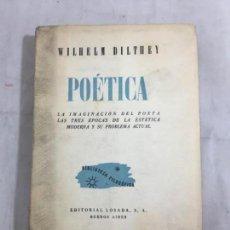 Libros de segunda mano: POÉTICA LA IMAGINACIÓN DEL POETA LAS TRES ÉPOCAS DE LA ESTÉTICA MODERNA PROBLEMA ACTUAL W DILTHEY. Lote 133471126