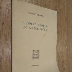 Libros de segunda mano: PEQUEÑA TEORÍA DE ANDALUCÍA. PEREZ EMBID, FLORENTINO. 1962 . Lote 133593938