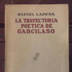Libros de segunda mano: LA TRAYECTORIA POÉTICA DE GARCILASO. Lote 133722398