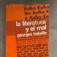 Libros de segunda mano: LA LITERATURA Y EL MAL. GEORGES BATAILLE. TAURUS EDICIONES 1971.. Lote 133889350