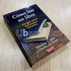 Livres d'occasion: CÓMO LEER UN LIBRO. UNA GUÍA CLÁSICA PARA MEJORAR LA LECTURA. MORTIMER ADLER . Lote 134003914