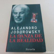 Libros de segunda mano - ALEJANDRO JODOROWSKY LA DANZA DE LA REALIDAD SIRUELA - 134072870