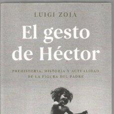 Libros de segunda mano: LUIGI ZOJA. EL GESTO DE HECTOR. TAURUS. Lote 134098714