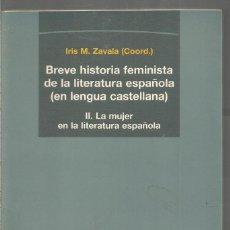Libros de segunda mano: IRIS M. ZAVALA (COORD.). BREVE HISTORIA FEMINISTA DE LA LITERATURA ESPAÑOLA (EN LENGUA CASTELLANA). Lote 134109802