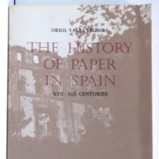 Libros de segunda mano: THE HISTORY OF PAPER IN SPAIN – XVII – XIX CENTURIES - ORIOL VALLS I SUBIRÀ. Lote 134127314