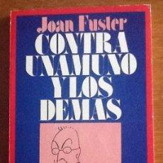 Libros de segunda mano: CONTRA UNAMUNO Y LOS DEMÁS. JOAN FUSTER. Lote 134684614