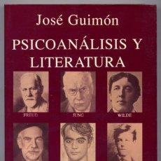 Libros de segunda mano: GUIMÓN, JOSÉ. PSICOANÁLISIS Y LITERATURA [FREUD, JUNG, WILDE, BAROJA, GARCÍA LORCA...]. 1993.. Lote 134745818