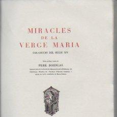 Libros de segunda mano: MIRACLES DE LA VERGE MARIA. COL·LECCIÓ DEL SEGLE XIV / PERE BOHIGAS. BCN, 1956. EX. XXXII DE 35.. Lote 134787734