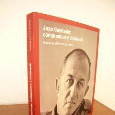 Libros de segunda mano: JUAN GOYTISOLO: COMPROMISO Y DISIDENCIA. HOMENAJE AL PREMIO CERVANTES (2015) ILUSTRADO. COMO NUEVO.. Lote 134939818