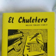 Libros de segunda mano: EL CHULETERO MIGUEL TIRADO ZARCO. Lote 134956490