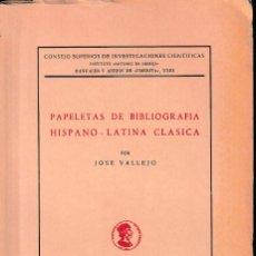 Libros de segunda mano: PAPELETAS DE BIBLIOGRAFÍA HISPANO-LATINA CLÁSICA (J. VALLEJO 1967) SIN USAR. Lote 135050282