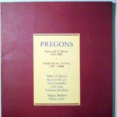 Libros de segunda mano: (MENDOZA, EDUARDO - RIQUER, MARTÍ DE) - PREGONS. FESTES DE LA MERCÈ 1983-1987 - BARCELONA 1989 - IL·. Lote 135089182